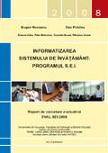 Dan POTOLEA, Eugen NOVEANU (coord.). Informatizarea sistemului de învăţământ: Programul S.E.I. Raport de cercetare evaluativă – EVAL SEI 2008