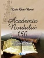 Lucia OLARU-NENATI: Academia Nordului - 150