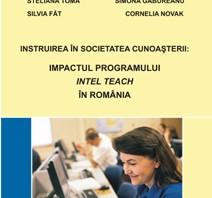 Steliana TOMA. Instruirea în Societatea Cunoaşterii: Impactul programului Intel Teach în România
