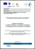 Olimpius ISTRATE (coord.) Formarea continuă a cadrelor didactice de științe tehnologice – un program pentru societatea cunoașterii